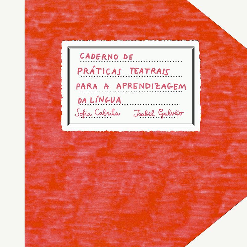CPR e Fundação Gulbenkian lançam o Caderno de Práticas Teatrais para a Aprendizagem da Língua